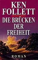 Ken Follett: Die Brücken der Freiheit