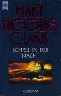 Mary Higgins Clark: Schrei in der Nacht