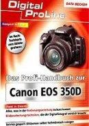 Stefan Gross, Rainer Schäle: Das Profi-Handbuch zur Canon EOS 350D