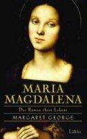 Margaret George: Maria Magdalena