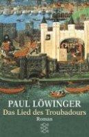 Paul Löwinger: Das Lied des Troubadours