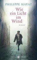 Philippe Hayat: Wie ein Licht im Wind