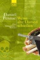 Daniel Pennac: Wenn alte Damen schießen