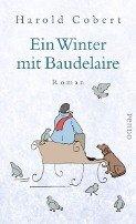 Harold Cobert: Ein Winter mit Baudelaire