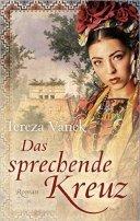 Tereza Vanek: Das sprechende Kreuz