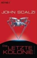 John Scalzi: Die letzte Kolonie