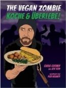 Chris Cooney, Jon Tedd: The Vegan Zombie: Koche & Überlebe!