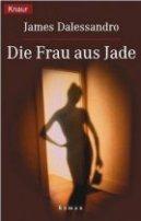 James Dalessandro: Die Frau aus Jade
