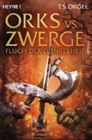 T. S. Orgel: Orks vs. Zwerge - Fluch der Dunkelheit