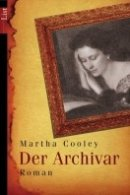 Martha Cooley: Der Archivar