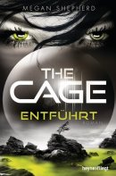 Megan Shepherd: The Cage - Entführt