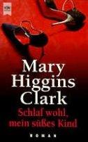 Mary Higgins Clark: Schlaf wohl, mein süßes Kind