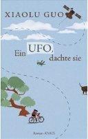 Xiaolu Guo: Ein Ufo, dachte sie