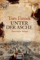Tom Finnek: Unter der Asche
