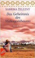 Sabrina Železný: Das Geheimnis des Mahagonibaums