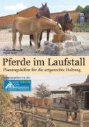 Regina Käsmayr, Sigrid Koch: Pferde im Laufstall