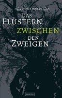Markolf Hoffmann: Das Flüstern zwischen den Zweigen
