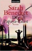 Sarah Benedict: Der Papaya-Palast