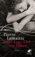 Pierre Lemaitre: Drei Tage und ein Leben
