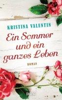 Kristina Valentin: Ein Sommer und ein ganzes Leben