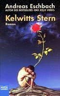 Andreas Eschbach: Kelwitts Stern