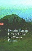Kerstin Ekman: Geschehnisse am Wasser