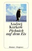Andrej Kurkow: Picknick auf dem Eis
