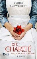 Ulrike Schweikert: Die Charité: Hoffnung und Schicksal