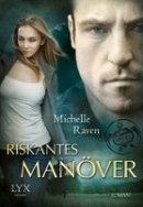 Michelle Raven: Riskantes Manöver