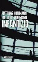 Grit Bode-Hoffmann, Matthias Hoffmann: Infantizid