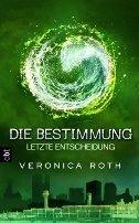 Veronica Roth: Letzte Entscheidung
