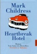 Mark Childress: Heartbreak Hotel