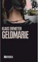 Klaus Erfmeyer: Geldmarie