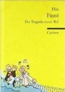 Flix: Faust. Der Tragödie erster Teil