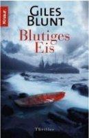 Giles Blunt: Blutiges Eis