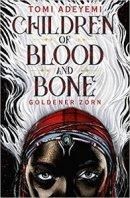 Tomi Adeyemi : Children of Blood and Bone: Goldener Zorn