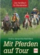 Andrea Adrian, Manfred Weick: Mit Pferden auf Tour