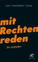 Per Leo, Daniel-Pascal Zorn, Maximilian Steinbeis: Mit Rechten reden