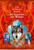 Lois McMaster Bujold: Im Schatten des Wolfes