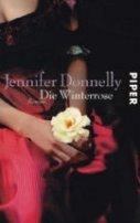 Jennifer Donnelly: Die Winterrose