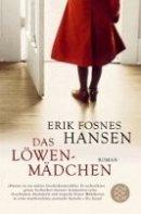Erik Fosnes Hansen: Das Löwenmädchen