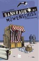 Regula Venske: Bankraub mit Möwenschiss