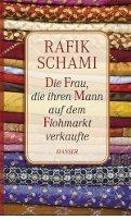 Rafik Schami: Die Frau, die ihren Mann auf dem Flohmarkt verkaufte