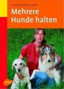 Claudia Kopp-Ulrich: Mehrere Hunde halten