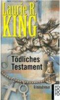 Laurie R. King: Tödliches Testament