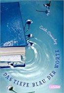 Cath Crowly: Das tiefe Blau der Worte