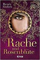 Renée Ahdieh: Rache und Rosenblüte