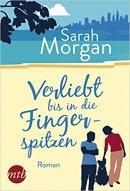 Sarah Morgan: Verliebt bis in die Fingerspitzen