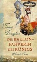 Tania Douglas: Die Ballonfahrerin des Königs
