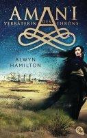 Alwyn Hamilton: Amani. Verräterin des Throns